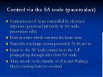 control via the sa node pacemaker