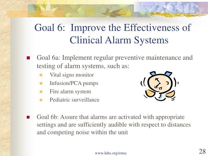 Goal 6:  Improve the Effectiveness of