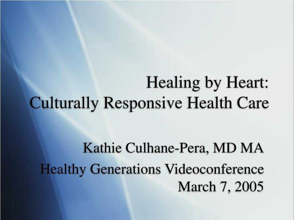 healing by heart culturally responsive health care l.
