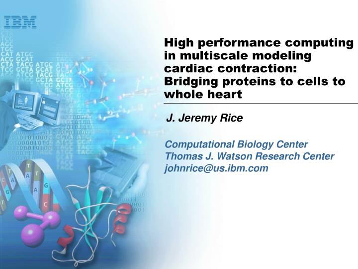 High performance computing in multiscale modeling cardiac contraction: Bridging proteins to cells to...