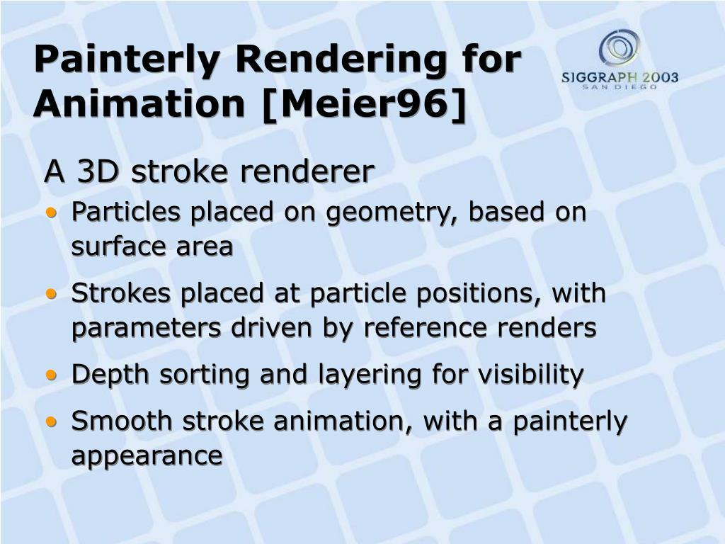 Painterly Rendering for Animation [Meier96]