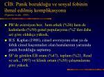 c b panik bozuklu u ve sosyal fobinin ihmal edilmi komplikasyonu figueira ve ark 20011