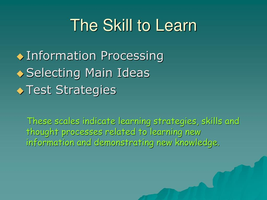 The Skill to Learn