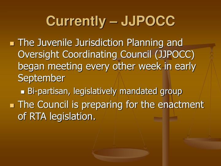 Currently – JJPOCC