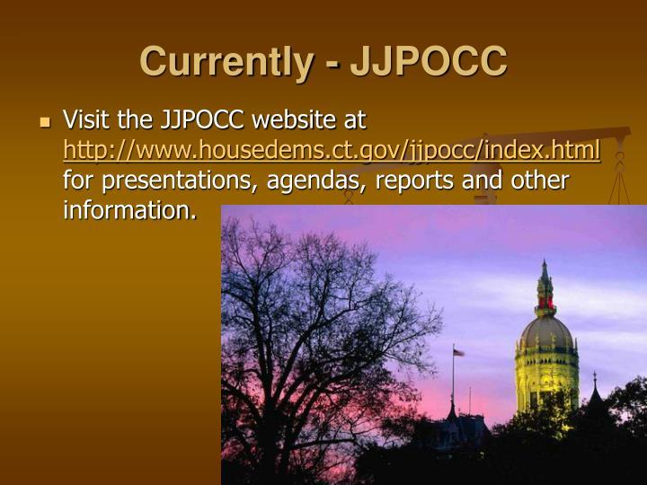 Currently - JJPOCC