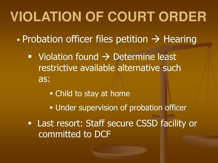 VIOLATION OF COURT ORDER