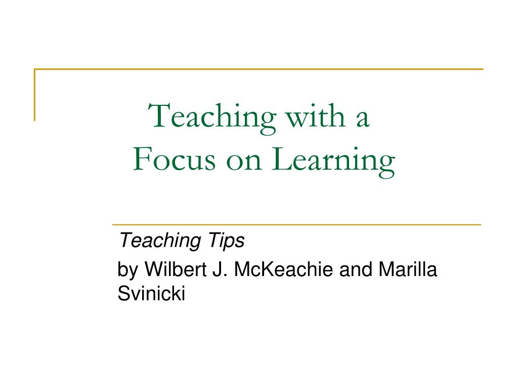 teaching with a focus on learning l.