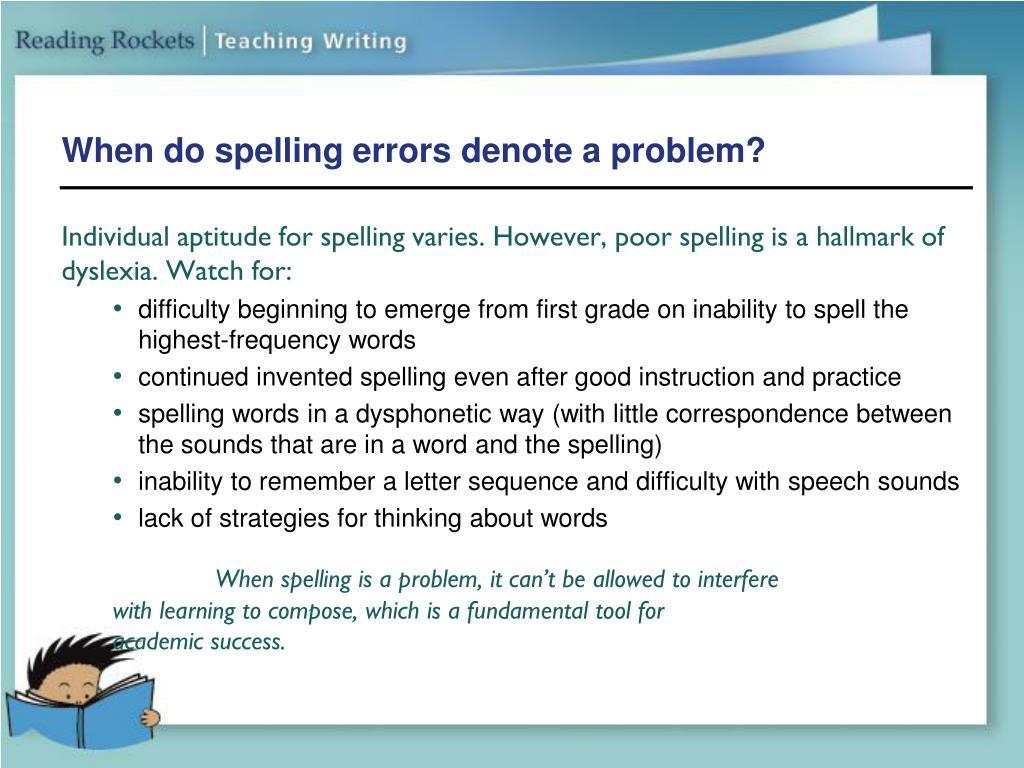 When do spelling errors denote a problem?