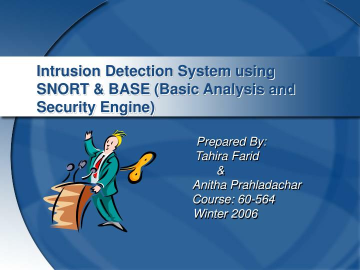 intrusion detection system using snort base basic analysis and security engine n.