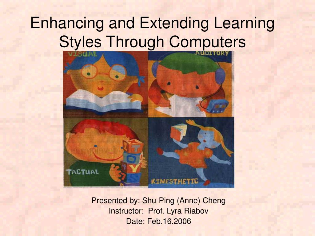 Enhancing and Extending Learning Styles Through Computers
