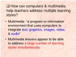 how can computers multimedia help teachers address multiple learning styles