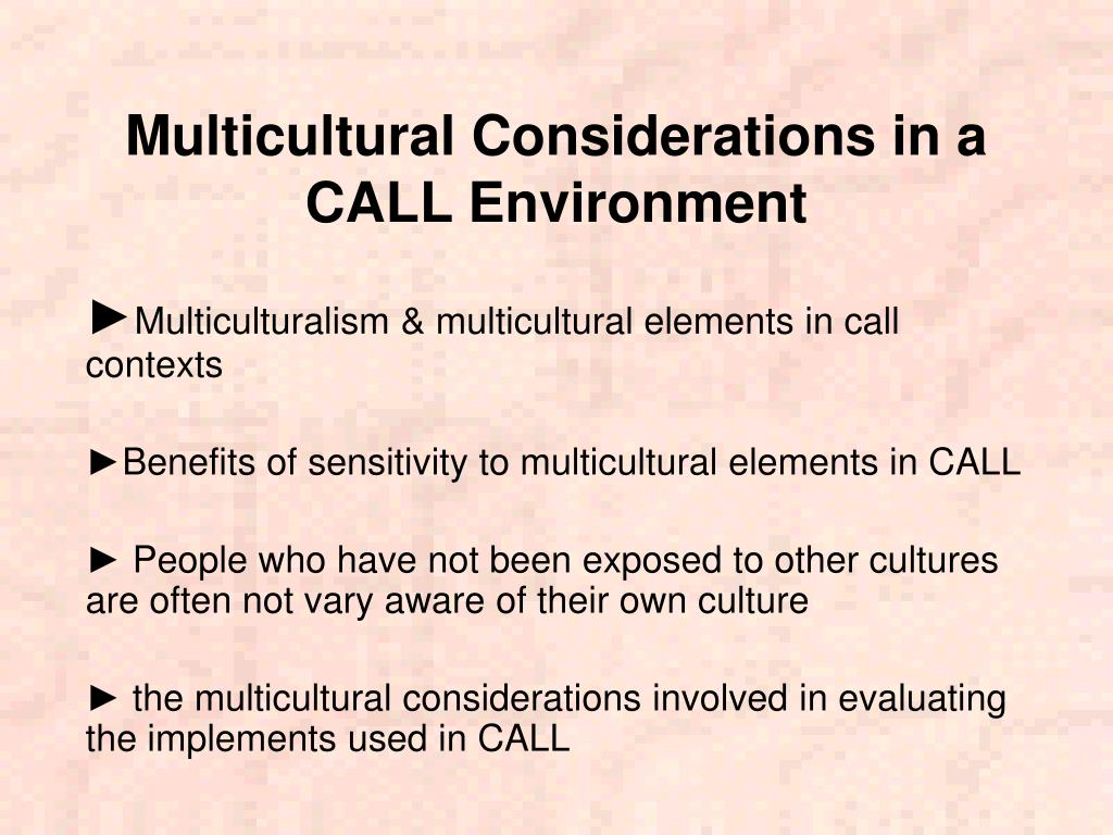 Multicultural Considerations in a CALL Environment