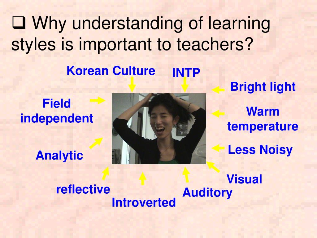 Why understanding of learning styles is important to teachers?