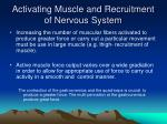 activating muscle and recruitment of nervous system