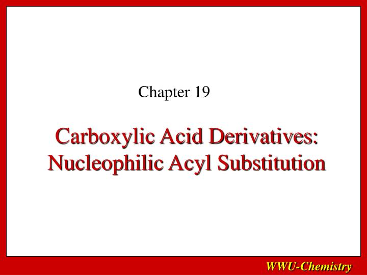 Carboxylic acid derivatives nucleophilic acyl substitution