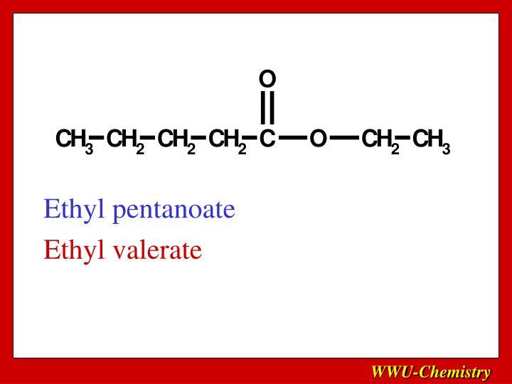 Ethyl pentanoate