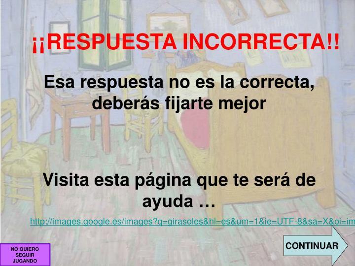 ¡¡RESPUESTA INCORRECTA!!