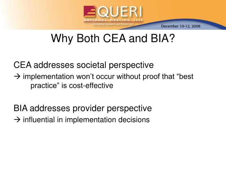 Why Both CEA and BIA?