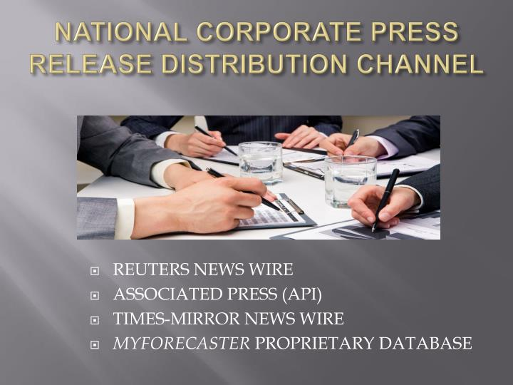 NATIONAL CORPORATE PRESS RELEASE DISTRIBUTION CHANNEL