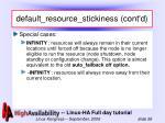 default resource stickiness cont d