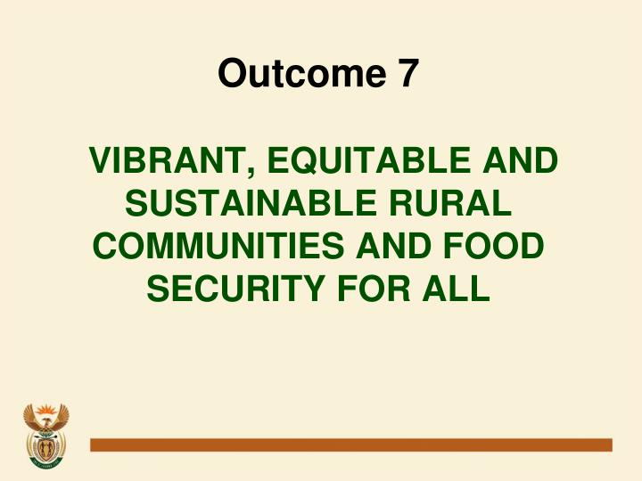 Outcome 7 vibrant equitable and sustainable rural communities and food security for all