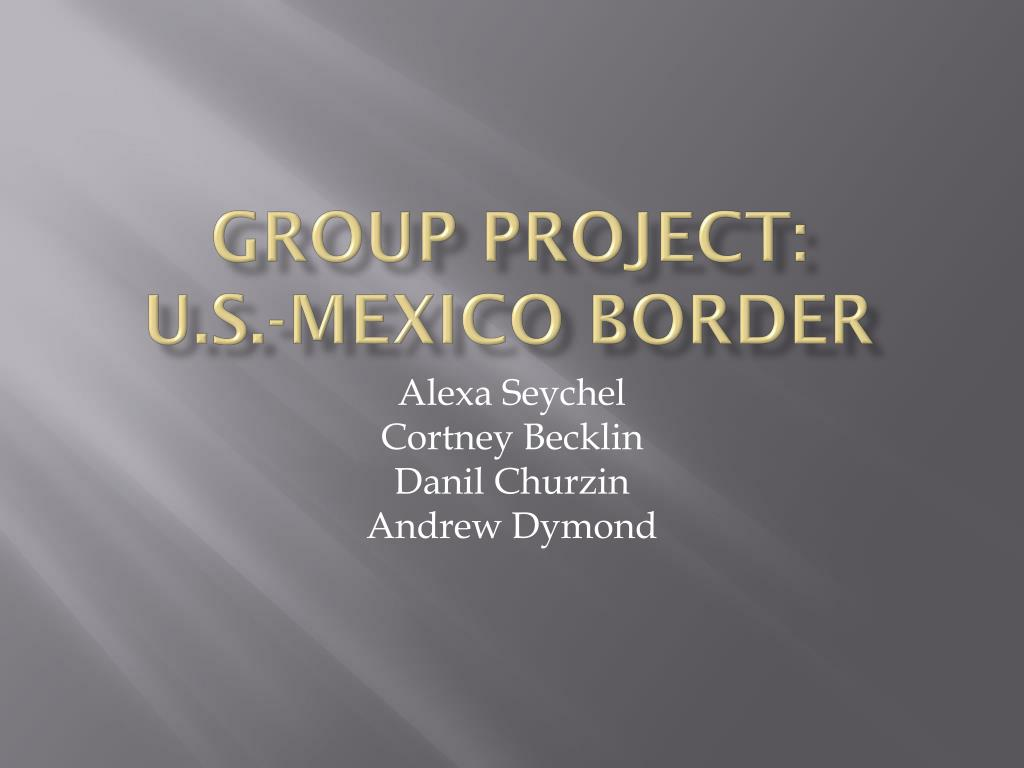 group project u s mexico border l.