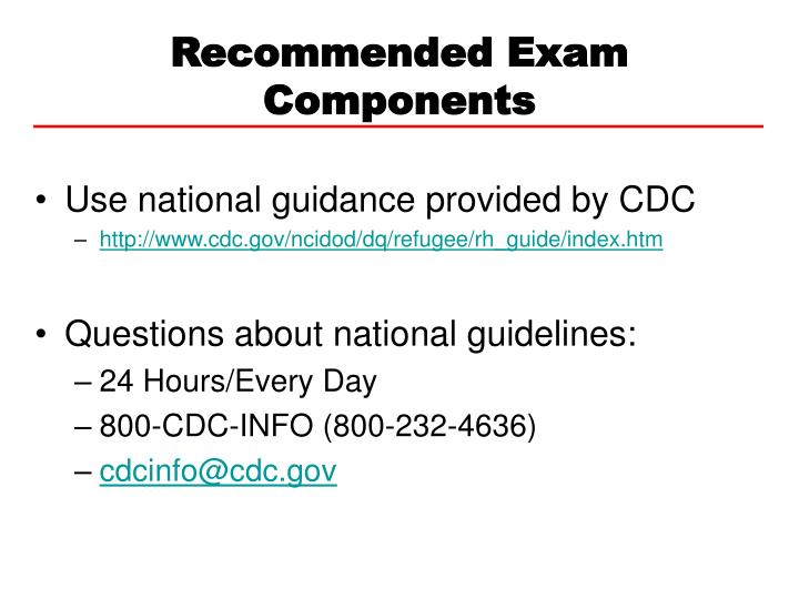 Recommended exam components