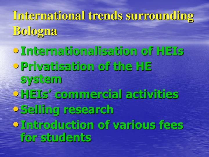 International trends surrounding Bologna