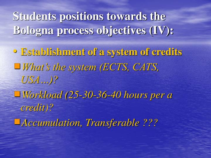 Students positions towards the  Bologna process objectives (IV):