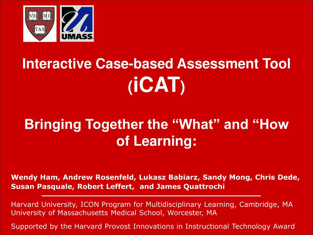 interactive case based assessment tool icat bringing together the what and how of learning l.