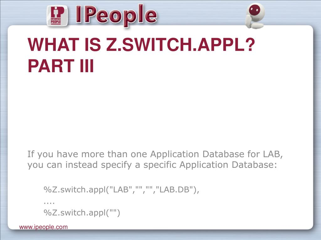 What is Z.switch.appl? Part III