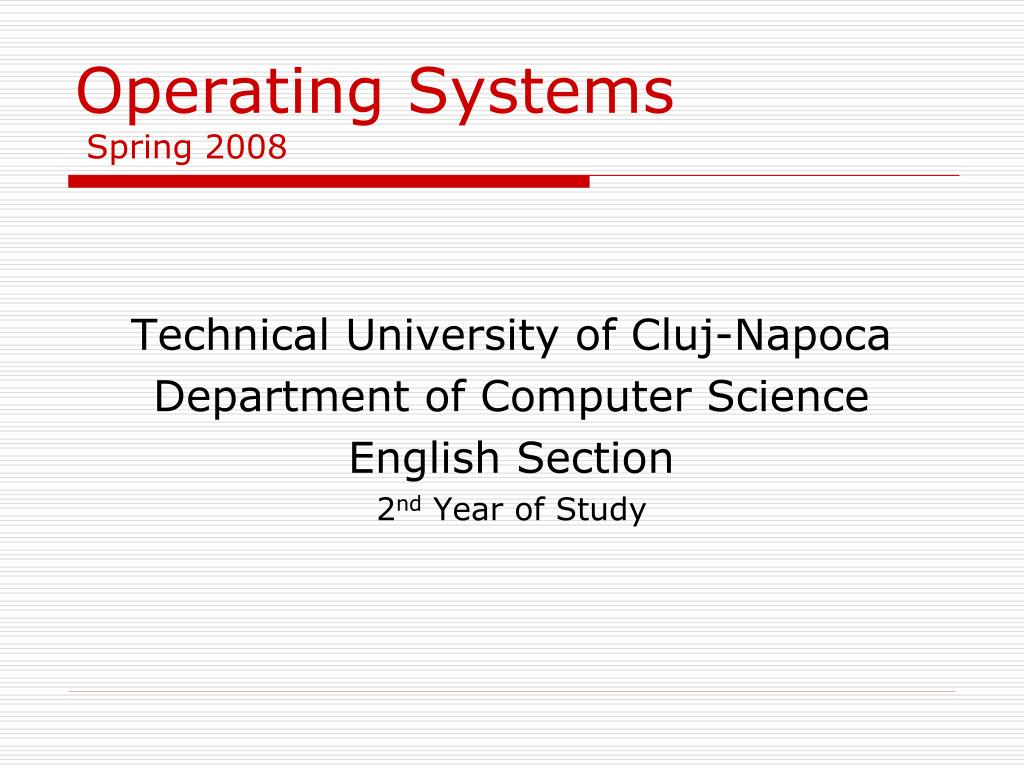 operating systems spring 2008 l.