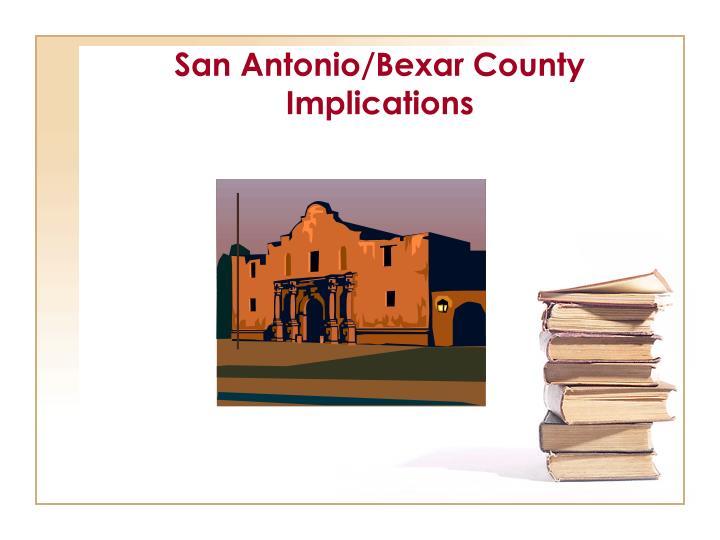 San Antonio/Bexar County Implications
