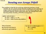 iterating over arrays pitfall
