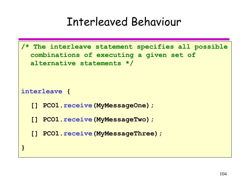 Interleaved Behaviour