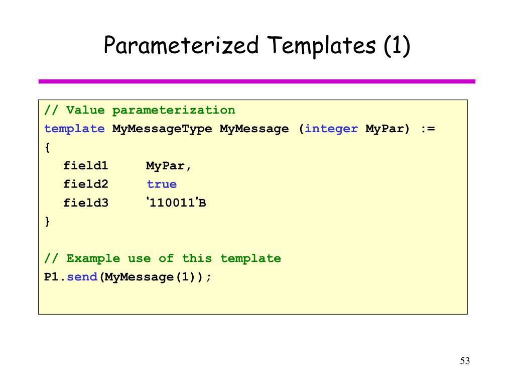 Parameterized Templates (1)