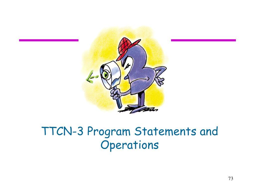 TTCN-3 Program Statements and Operations