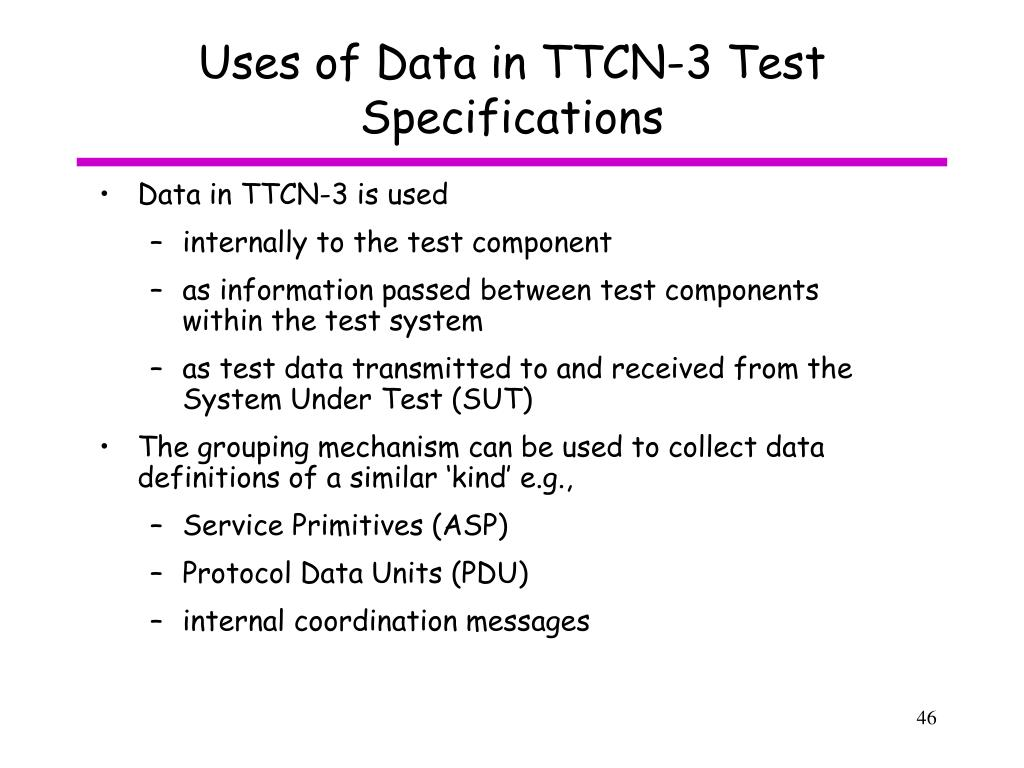 Uses of Data in TTCN-3 Test Specifications