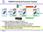 rapid front end processor system