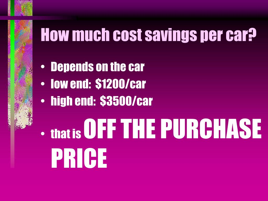 How much cost savings per car?