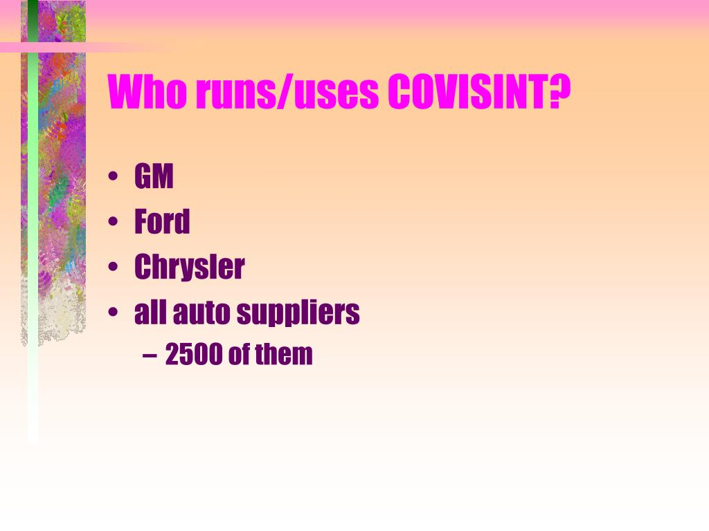 Who runs/uses COVISINT?