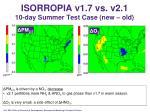 isorropia v1 7 vs v2 1 10 day summer test case new old