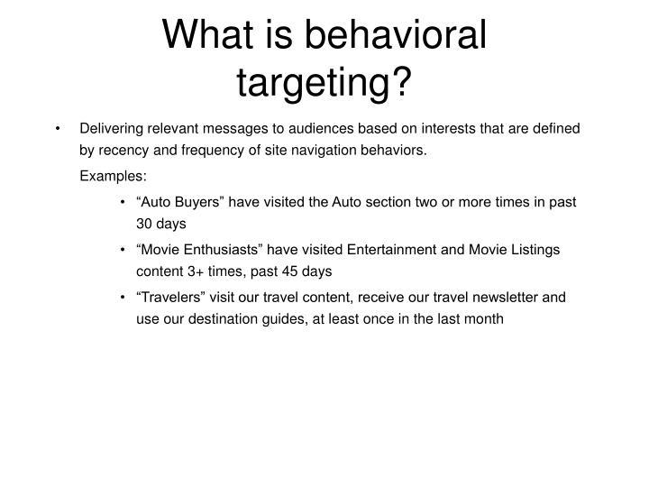 What is behavioral targeting