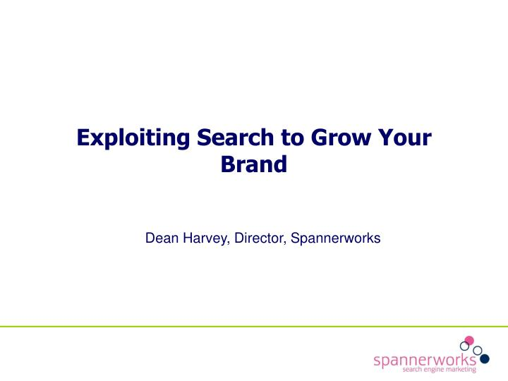 Exploiting search to grow your brand