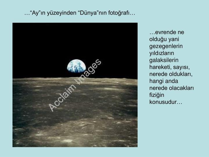 """…""""Ay""""ın yüzeyinden """"Dünya""""nın fotoğrafı…"""