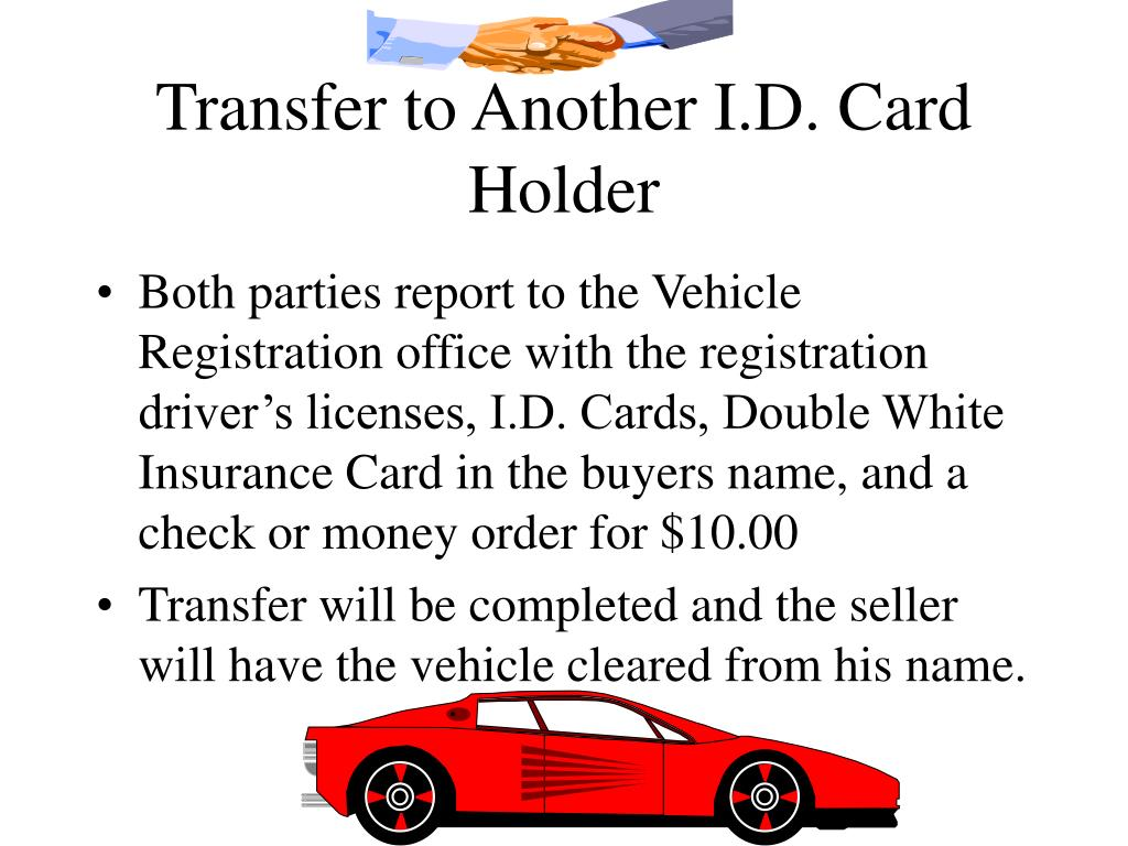 Transfer to Another I.D. Card Holder