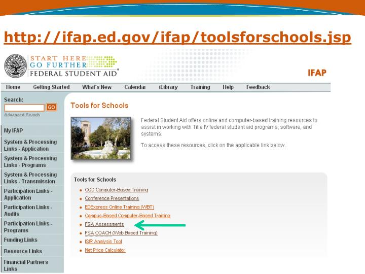 http://ifap.ed.gov/ifap/toolsforschools.jsp