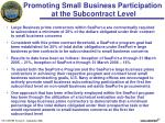promoting small business participation at the subcontract level