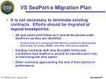 vs seaport e migration plan
