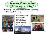 resource conservation greening initiative